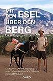 Mit dem Esel über den Berg: Meine unglaubliche Reise mit einem vierbeinigen Freund durch Marokko