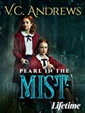 VC ANDREWS' PEARL IN THE MIST