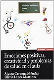 Emociones positivas, creatividad y problemas de salud en el aula (Astrolabio)