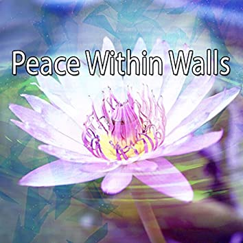 Peace Within Walls
