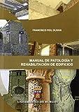 Manual de patología y rehabilitación de edificios (Manuales y Prácticas)