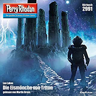 Die Eismönche von Triton     Perry Rhodan 2991              Autor:                                                                                                                                 Leo Lukas                               Sprecher:                                                                                                                                 Martin Bross                      Spieldauer: 3 Std. und 17 Min.     5 Bewertungen     Gesamt 4,2