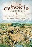 Cahokia Mounds: America's First City (Landmarks)