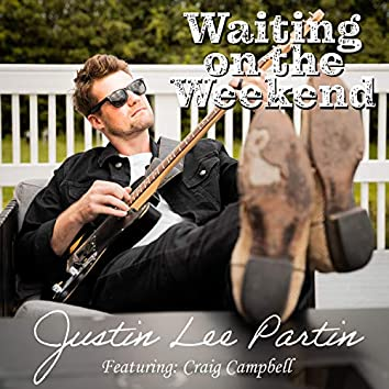 Waiting On the Weekend (feat. Craig Campbell)