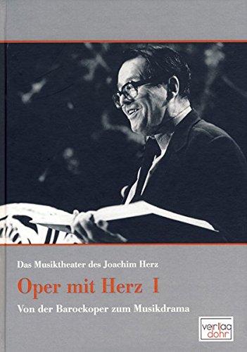 Oper mit Herz: Das Musiktheater des Joachim Herz