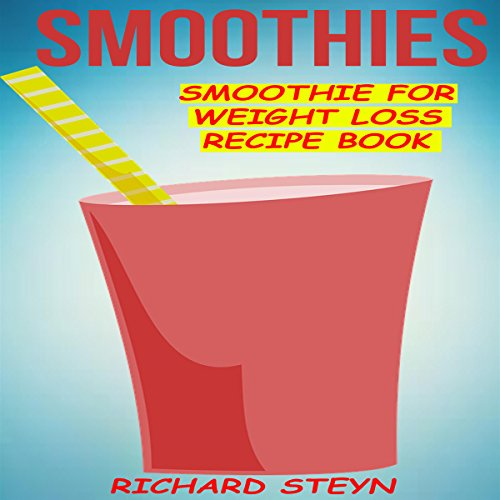 Couverture de Smoothies: Smoothie for Weight Loss Recipe Book