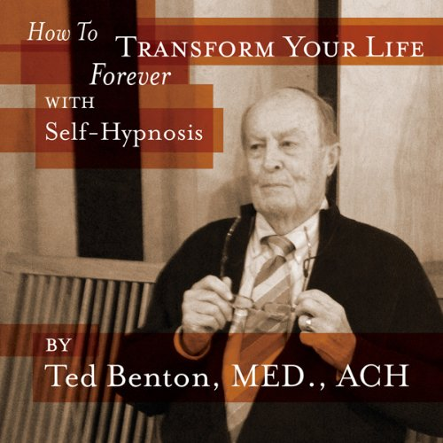 How to Transform Your Life Forever with Self Hypnosis audiobook cover art