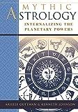 Mythic Astrology: Internalizing the Planetary Powers