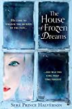 The House of Frozen Dreams (English Edition)
