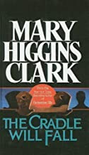 The Cradle Will Fall by Mary Higgins Clark (1993-04-01)