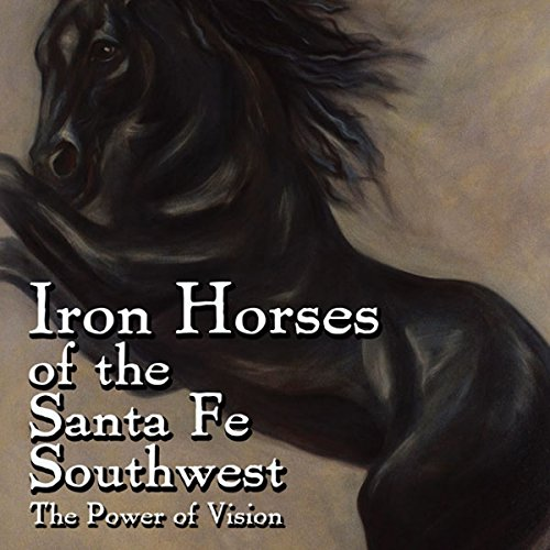 Iron Horses of the Santa Fe Southwest audiobook cover art