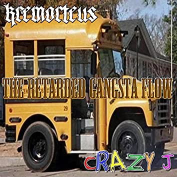 The Retarded Gangsta Flow (feat. Crazy J)