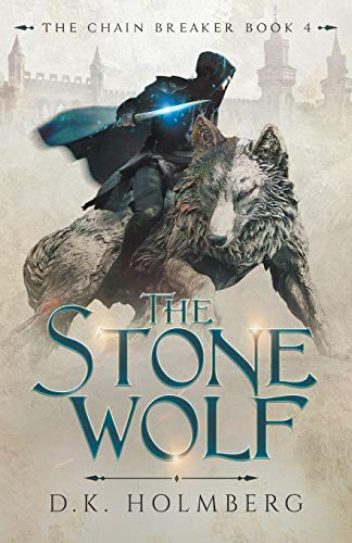 The Stone Wolf (The Chain Breaker)