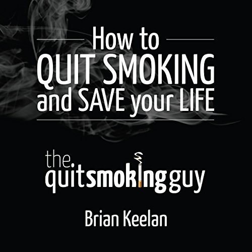 How to Quit Smoking and Save Your Life audiobook cover art