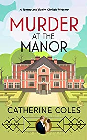 Murder at the Manor: A 1920s cozy mystery (A Tommy & Evelyn Christie Mystery Book 1)