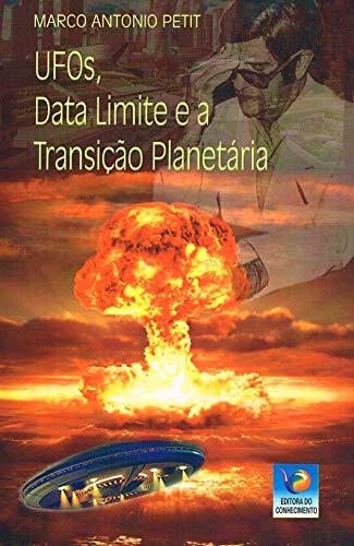 Ufos, Data Limite e Transição Planetária