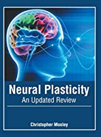 Neural Plasticity: An Updated Review