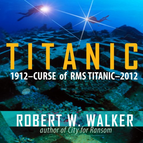 Titanic 2012     Curse of RMS Titanic              By:                                                                                                                                 Robert W. Walker                               Narrated by:                                                                                                                                 Lee Alan                      Length: 19 hrs and 16 mins     10 ratings     Overall 2.6