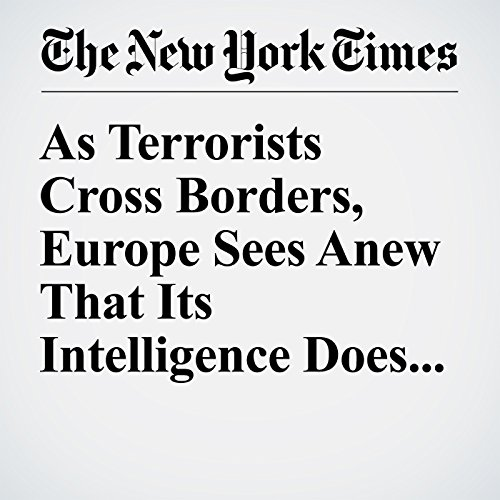 As Terrorists Cross Borders, Europe Sees Anew That Its Intelligence Does Not cover art