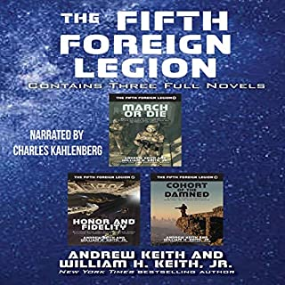 The Fifth Foreign Legion Omnibus     Contains Three Full Novels              By:                                                                                                                                 Andrew Keith,                                                                                        William H. Keith Jr                               Narrated by:                                                                                                                                 Charles Kahlenberg                      Length: 23 hrs and 25 mins     7 ratings     Overall 4.1