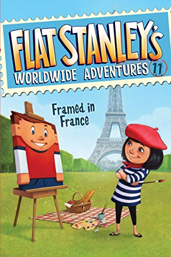Flat Stanley\'s Worldwide Adventures #11: Framed in France (English Edition)