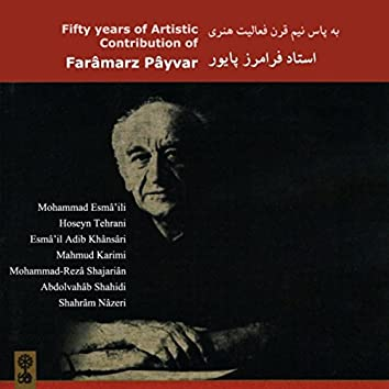 Fifty Years of Artistic Contribution of Faramarz Payvar