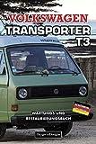 VOLKSWAGEN TRANSPORTER T3: WARTUNGS UND RESTAURIERUNGSBUCH (Deutsche Ausgaben)