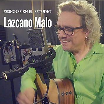 Sesiones en el Estudio: Lazcano Malo