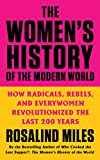 Image of The Women's History of the Modern World: How Radicals, Rebels, and Everywomen Revolutionized the Last 200 Years