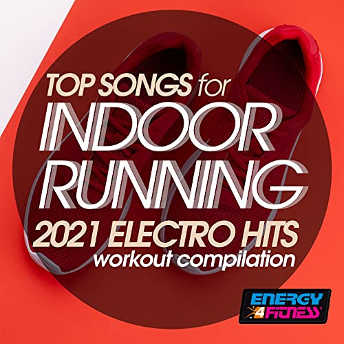 Top Songs for Indoor Running 2021 Electro Hits Workout Compilation