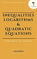 Solving Inequalities, Logarithms & Quadratic Equations