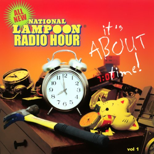 National Lampoon Radio Hour: It's About Time! audiobook cover art