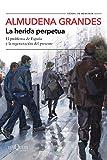 La herida perpetua: El problema de España y la regeneración del presente (Tiempo de Memoria)