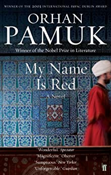 My Name Is Red by [Orhan Pamuk, Erdag M Goknar]
