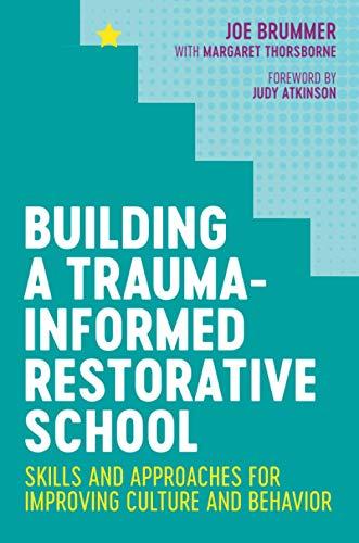 Compare Textbook Prices for Building a Trauma-Informed Restorative School  ISBN 9781787752672 by Joe Brummer,Thorsborne, Margaret