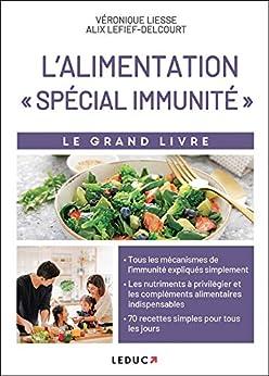Le grand livre de l'alimentation spécial immunité par [Véronique Liesse, Alix Lelief-Delcourt]