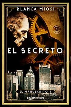 El secreto (El manuscrito nº 1) de [Blanca Miosi]