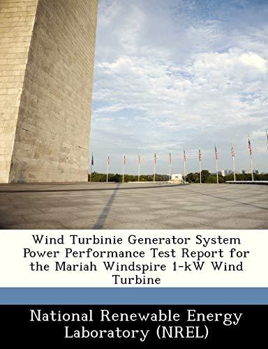 Wind Turbinie Generator System Power Performance Test Report for the Mariah Windspire 1-KW Wind Turbine