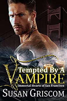Tempted by a Vampire (Immortal Hearts of San Francisco Book 1) by [Susan Griscom]