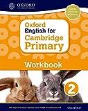 Oxford English for Cambridge Primary. Workbook. Per la Scuola elementare. Con espansione online (Vol. 2) (Op Primary Supplementary Courses)