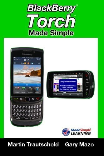 BlackBerry Torch Made Simple: For the BlackBerry Torch 9800 Series Smartphones (Made Simple Learning) by Martin Trautschold (2011-02-10)