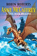 Anne Mccaffrey: A Life With Dragons