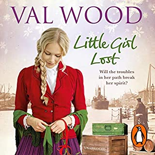 Little Girl Lost                   By:                                                                                                                                 Val Wood                               Narrated by:                                                                                                                                 Anne Dover                      Length: 11 hrs and 45 mins     2 ratings     Overall 4.5