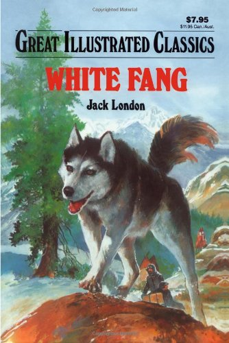 White Fang (Great Illustrated Classics) 1603400532 Book Cover