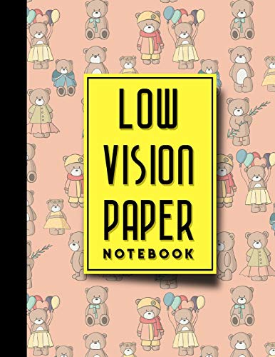 Low Vision Paper Notebook: vision handwriting paper, Low Vision Writing Aids, Cute Teddy Bear Cover, 8.5