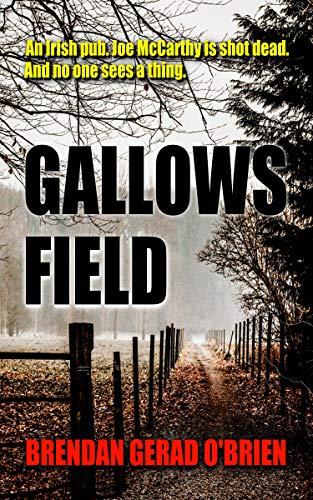 Book: Gallows Field by Brendan Gerad O'Brien