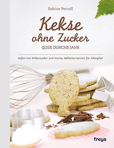 Kekse ohne Zucker: Quer durchs Jahr