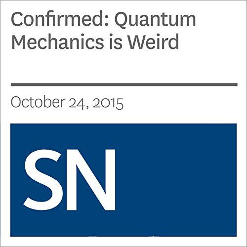 Confirmed: Quantum Mechanics is Weird audiobook cover art
