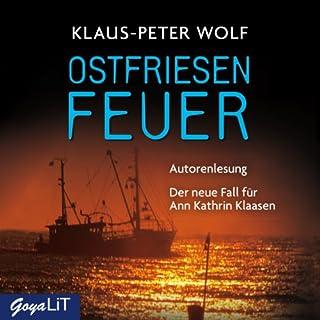 Ostfriesenfeuer     Ostfriesland-Reihe 8              Autor:                                                                                                                                 Klaus-Peter Wolf                               Sprecher:                                                                                                                                 Klaus-Peter Wolf                      Spieldauer: 16 Std. und 59 Min.     172 Bewertungen     Gesamt 4,3