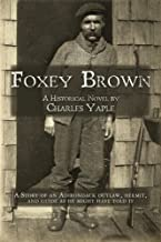 Foxey Brown: A story of an Adirondack outlaw, hermit and guide as he might have told it